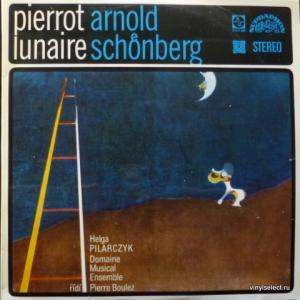 Arnold Schoenberg - Pierrot Lunaire (feat. Helga Pilarczyk & Pierre Boulez)