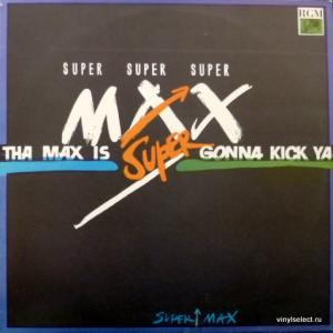 Supermax - Tha Max Is Gonna Kick Ya