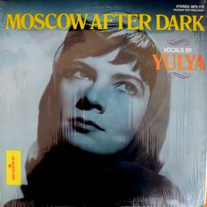 Yulya (Юлия Запольская) - Moscow After Dark
