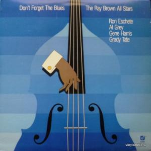 Ray Browns All Stars - Don't Forget The Blues