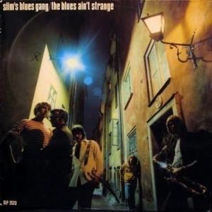 Slim's Blues Gang - The Blues Ain't Strange