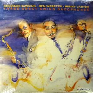 Coleman Hawkins / Ben Webster / Benny Carter  - Three Great Swing Saxophones