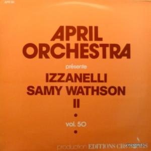 Roland Romanelli And Yannick Top (Space) - April Orchestra Vol. 50 Présente Izzanelli - Samy Wathson II