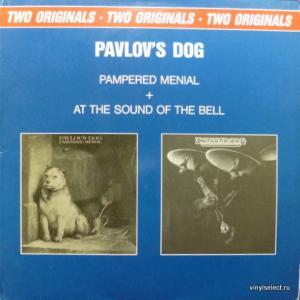 Pavlov's Dog - Pampered Menial / At The Sound Of The Bell