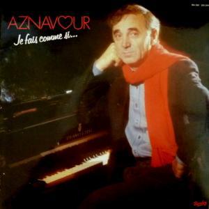 Charles Aznavour - Je Fais Comme Si...