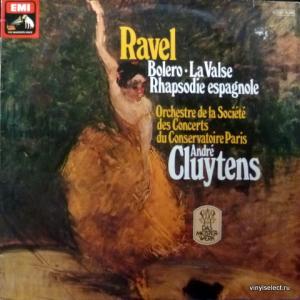 Maurice Ravel - Boléro • Rapsodie Espagnole • La Valse - Société Des Concerts Du Conservatoire & André Cluytens