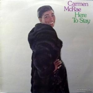 Carmen McRae - Here To Stay