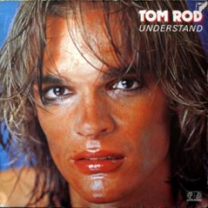 Tom Rod - Understand