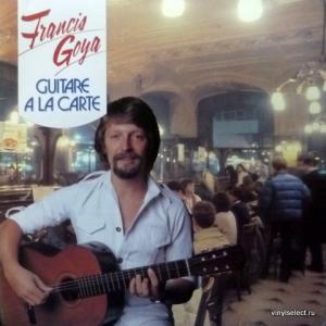Francis Goya - Guitare A La Carte