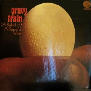 Gravy Train - (A Ballad of) A Peaceful Man