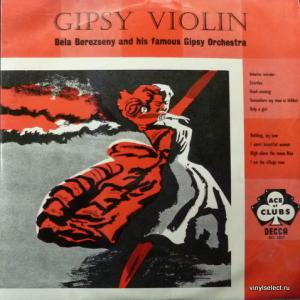 Bela Berezseny And His Famous Gipsy Orchestra - Gipsy Violin