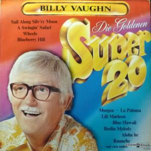 Billy Vaughn And His Orchestra - Die Goldenen Super 20