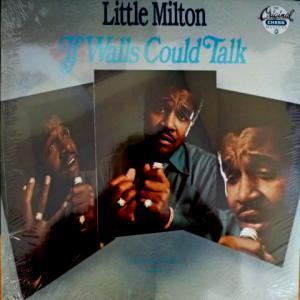 Little Milton - If Walls Could Talk