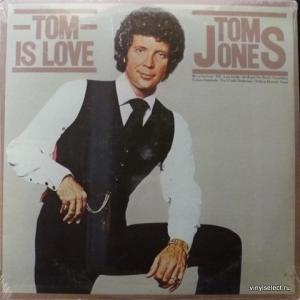 Tom Jones - Tom Is Love