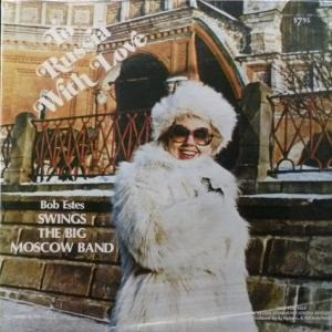 Bob Estes - To Russia With Love - Swings The Big Moscow Band