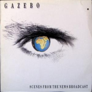 Gazebo - Scenes From The News Broadcast