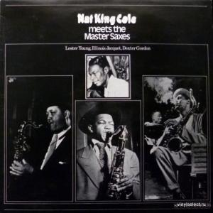Nat King Cole - Meets the Master Saxes (feat. Lester Young, Illinois Jacquet, Dexter Gordon)