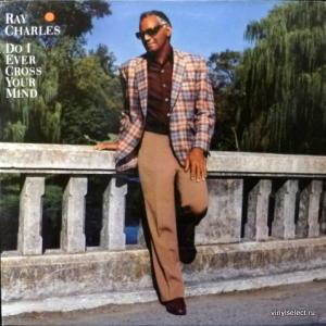 Ray Charles - Do I Ever Cross Your Mind