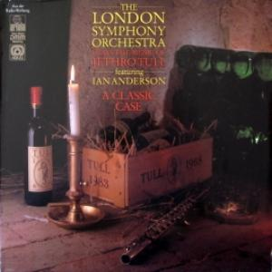 London Symphony Orchestra,The - The London Symphony Orchestra Featuring Ian Anderson Plays The Music Of Jethro Tull – A Classic Case
