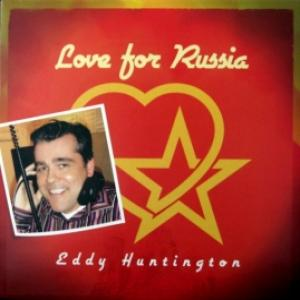 Eddy Huntington - Love For Russia