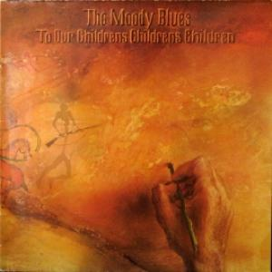 Moody Blues,The - To Our Children's Children's Children