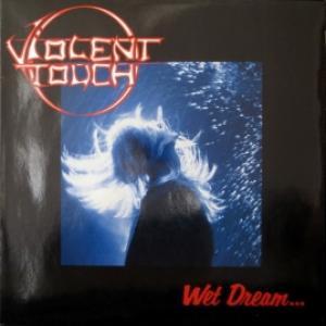 Violent Touch - Wet Dream...