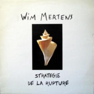 Wim Mertens - Strategie De La Rupture
