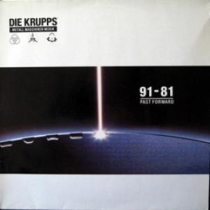 Die Krupps - Metall Maschinen Musik : 91-81 Past Forward