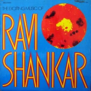 Ravi Shankar - The Exciting Music Of Ravi Shankar