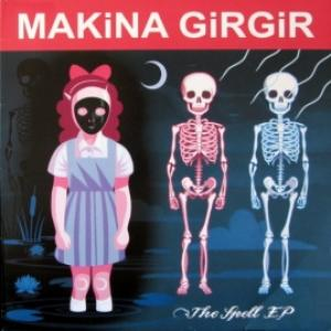 Makina Girgir - The Spell EP