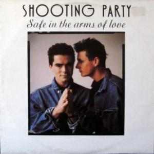 Shooting Party - Safe In The Arms Of Love