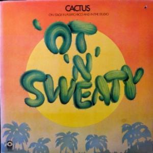 Cactus - 'Ot 'N' Sweaty