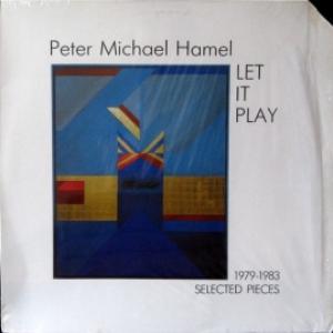 Peter Michael Hamel - Let It Play (1979-1983 Selected Pieces)