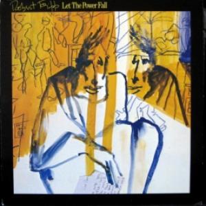 Robert Fripp - Let The Power Fall