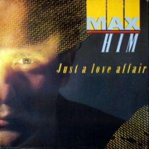 Max Him - Just A Love Affair