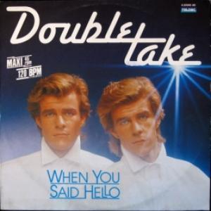 Double Take - When You Said Hello