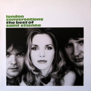 Saint Etienne - London Conversations - The Best Of Saint Etienne