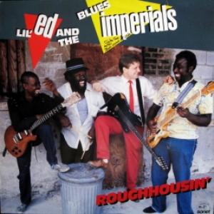 Lil' Ed And The Blues Imperials - Roughhousin'
