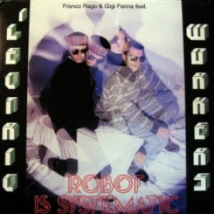 Franco Rago & Gigi Farina feat. 'Lectric Workers - Robot Is Systematic