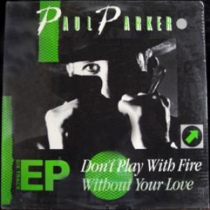 Paul Parker - Don't Play With Fire