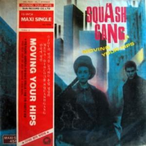 Squash Gang / Alexis - Moving Your Hips / Do You Really Want Me