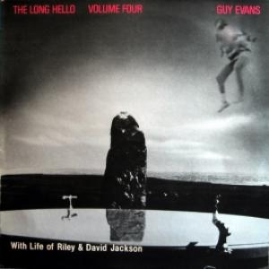 Long Hello, The - The Long Hello Volume Four (With Life Of Riley, Guy Evans & David Jackson)