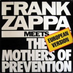 Frank Zappa - Frank Zappa Meets The Mothers Of Prevention (European Version)