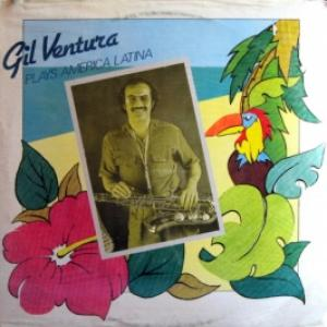 Gil Ventura - Plays America Latina