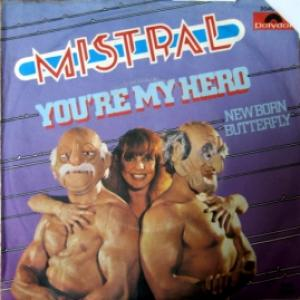 Mistral (Shocking Blue project) - You're My Hero