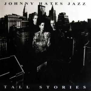Johnny Hates Jazz - Tall Stories