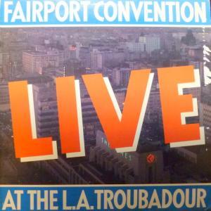 Fairport Convention - Live At The L.A. Troubadour