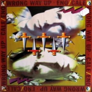 Eno / Cale - Wrong Way Up