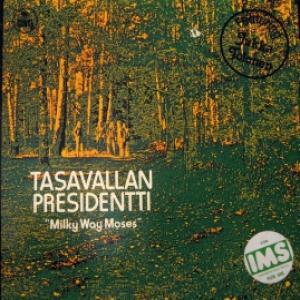 Tasavallan Presidentti - Milky Way Moses (feat. Jukka Tolonen)