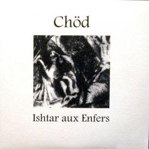 Chöd - Ishtar Aux Enfers